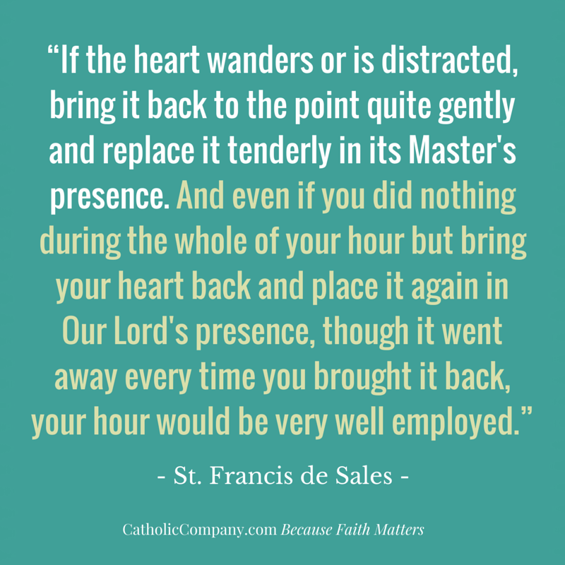 st-francis-de-sales-quote-on-a-wandering-heart